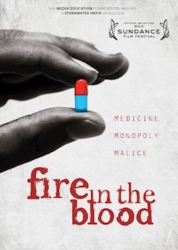 Fire In The Blood: A Tale Of Medicine, Monopoly & Malice documentary poster THUMBNAIL