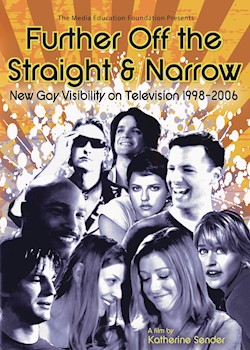 Further Off The Straight & Narrow: New Gay Visibility On Television 1998-2006 documentary poster THUMBNAIL