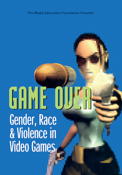 Game Over -- Gender, Race & Violence in Video Games