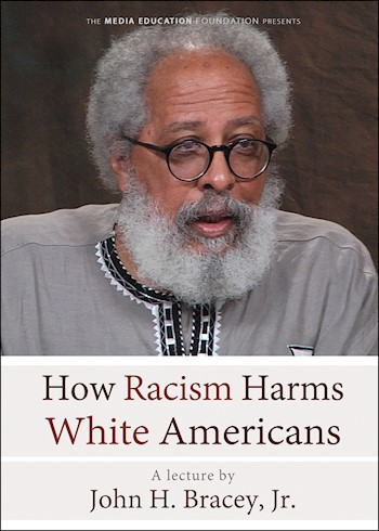 How Racism Harms White Americans: Featuring John Bracey documentary poster LARGE