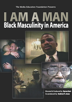I Am A Man - Black Masculinity in America