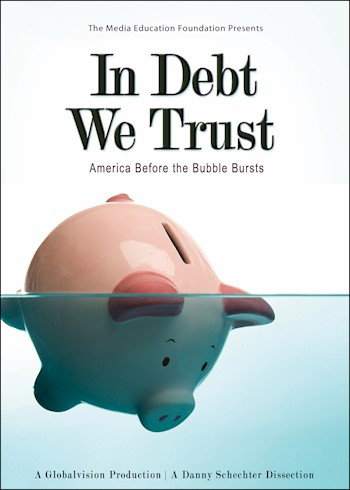 In Debt We Trust: America Before The Bubble Bursts documentary poster LARGE