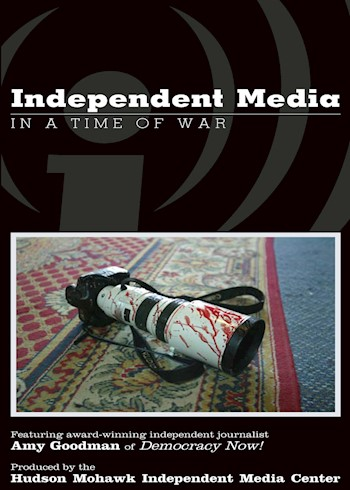 Independent Media In A Time Of War: Featuring Amy Goodman documentary poster LARGE