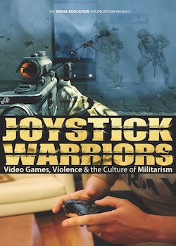 Joystick Warriors: Video Games, Violence & the Culture of Militarism