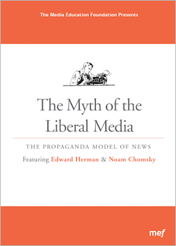 The Myth of the Liberal Media: The Propaganda Model of News
