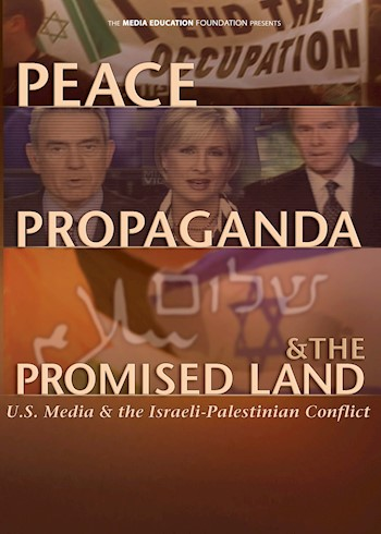 Peace, Propaganda & The Promised Land: U.S. Media & The Israeli-Palestinian Conflict documentary poster LARGE