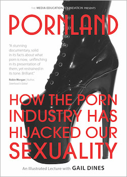 Pornland: How the Porn Industry Has Hijacked Our Sexuality MAIN