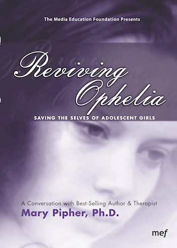 Reviving Ophelia: Saving The Selves Of Adolescent Girls documentary poster LARGE