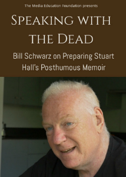 Speaking with the Dead: Bill Schwarz on Preparing Stuart Hall's Posthumous Memoir_MAIN