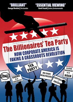 The Billionaires' Tea Party: How Corporate America Is Faking A Grassroots Revolution documentary poster THUMBNAIL