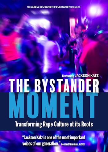 The Bystander Moment: Transforming Rape Culture At Its Roots Featuring Jackson Katz documentary poster LARGE