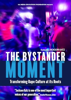 The Bystander Moment: Transforming Rape Culture At Its Roots Featuring Jackson Katz documentary poster THUMBNAIL