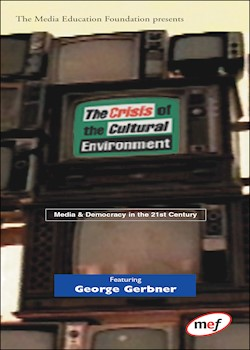 The Crisis Of The Cultural Environment: Media & Democracy In The 21st Century documentary poster THUMBNAIL