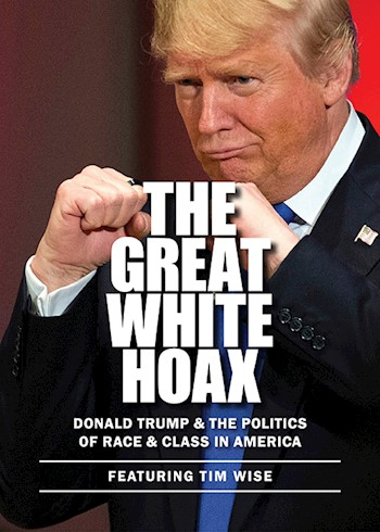 The Great White Hoax: Donald Trump & The Politics Of Race & Class In America documentary poster LARGE