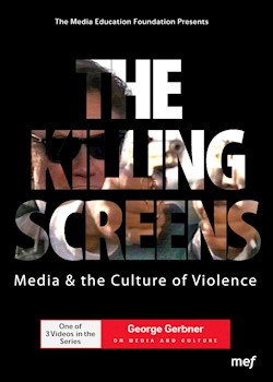 The Killing Screens: Media & The Culture Of Violence documentary poster THUMBNAIL