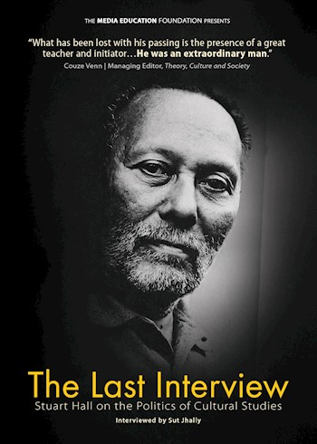 The Last Interview: Stuart Hall On The Politics Of Cultural Studies documentary poster LARGE