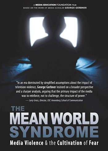 The Mean World Syndrome: Media Violence & The Cultivation Of Fear documentary poster LARGE