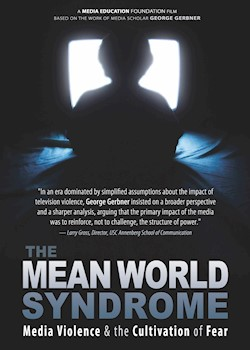 The Mean World Syndrome: Media Violence & The Cultivation Of Fear documentary poster THUMBNAIL
