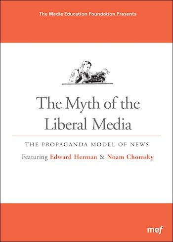 The Myth Of The Liberal Media: The Propaganda Model Of News documentary poster LARGE