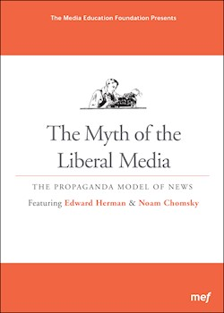 The Myth Of The Liberal Media: The Propaganda Model Of News documentary poster THUMBNAIL