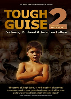Tough Guise 2: Violence, Manhood & American Culture documentary poster THUMBNAIL