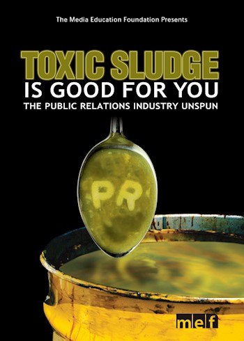 Toxic Sludge Is Good For You: The Public Relations Industry Unspun documentary poster LARGE
