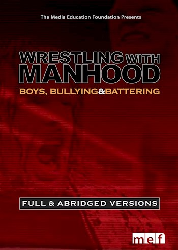 Wrestling With Manhood: Boys, Bullying & Battering documentary poster LARGE