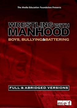 Wrestling With Manhood: Boys, Bullying & Battering documentary poster THUMBNAIL