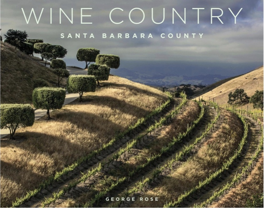 Wine Country Santa Barbara County Photography Book by George Rose LARGE