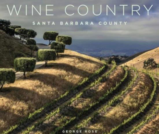 Wine Country Santa Barbara County Photography Book by George Rose MAIN