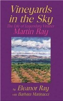 Vineyards in the Sky: The Life of Legendary Vintner Martin Ray MAIN
