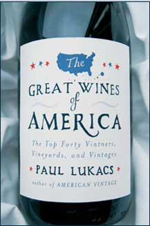 Great Wines of America, By Paul Lukacs