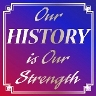 "Our History is Our Strength Stickers  2""x2"" 10/pk"