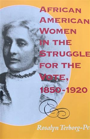 African American Women in the Struggle for the Vote 1850-1920 LARGE