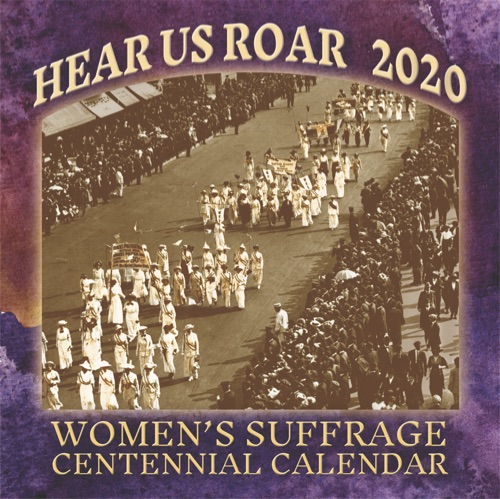 Hear Us Roar 2020 Women's Suffrage Centennial Calander MAIN