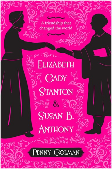 Elizabeth Cady Stanton and Susan B. Anthony: A Friendship That Changed the World THUMBNAIL