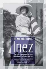 Remembering Inez: The Last Campaign of Inez Milholland, Suffrage Martyr MAIN