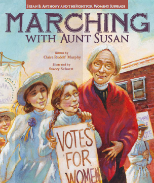 Marching with Aunt Susan: Susan B. Anthony and the Fight for Women's Suffrage_MAIN
