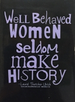 Well Behaved Women Rarely Make History Magnet MAIN