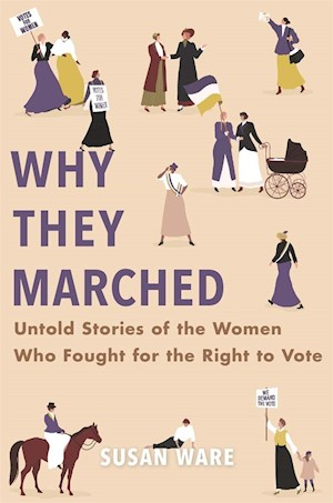 "Virtual Book Club: Session 3: ""Why They Marched"" with author, Susan Ware LARGE"