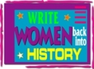 Write Women Back.Into History Button LARGE