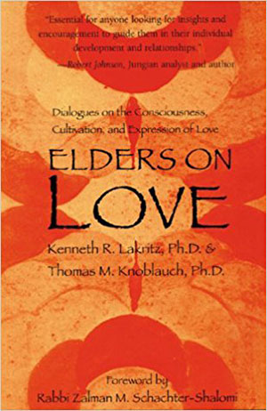 Kenneth Lakritz, Elders on Love: Dialogues on the Consciousness, Cultivation, and Expression of Love_MAIN