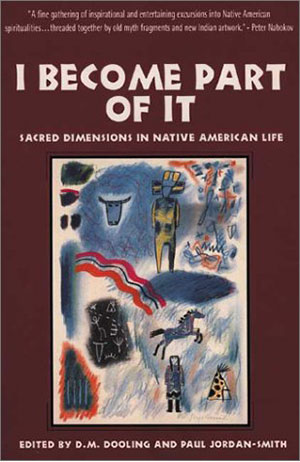 I Become Part of It: Sacred Dimensions in Native American Life MAIN