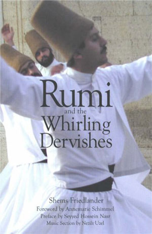 Shems Friedlander, Rumi and the Whirling Dervishes MAIN