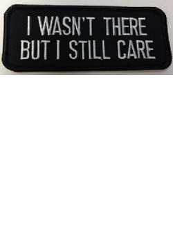 I wasn't there but I still care patch