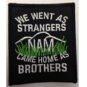 We went as strangers came home as brothers patch