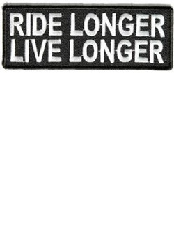 Ride Longer Live Longer Patch