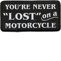 "You're never ""lost"" on a motorcycle patch_THUMBNAIL"