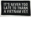 It's Never Too Late To Thank A Vietnam Veteran Patch
