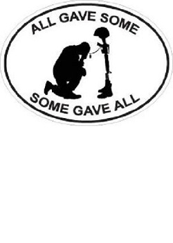All Gave Some - Some Gave All Decal